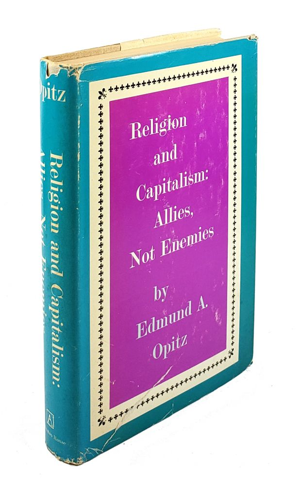 Religion and Capitalism: Allies, Not Enemies. Edmund A. Opitz.