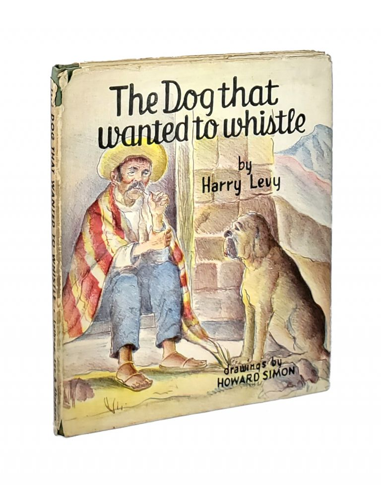 The Dog That Wanted to Whistle. Harry Levy, Howard Simon.