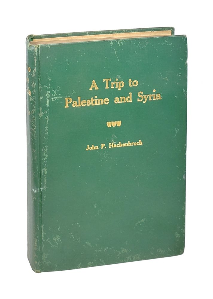 A Trip to Palestine and Syria. John P. Hackenbroch.
