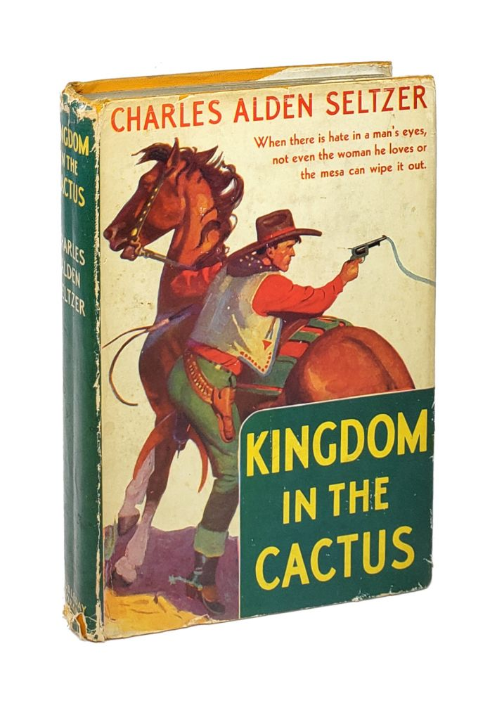 Kingdom in the Cactus. Charles Alden Seltzer.