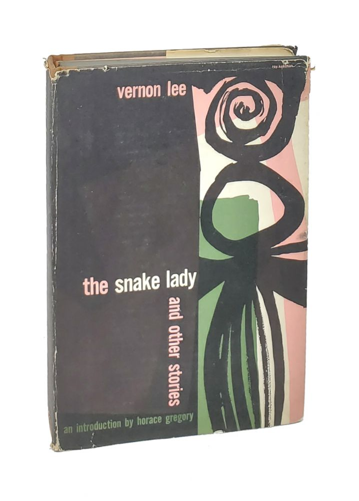 The Snake Lady and Other Stories. Vernon Lee, Horace Gregory, Violet Page, Intro.
