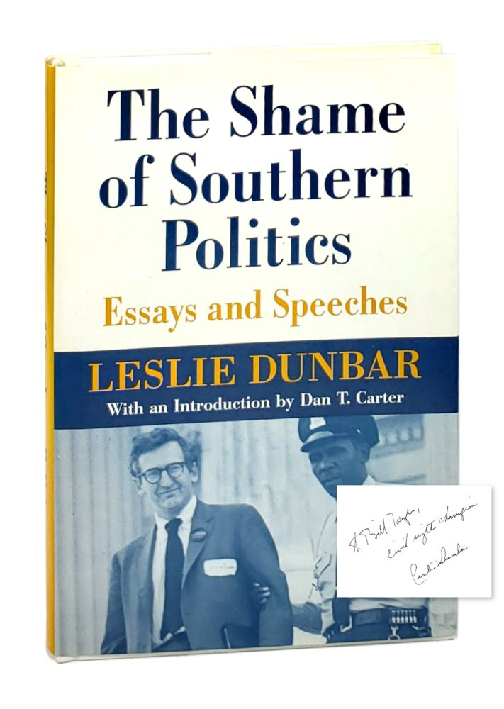 The Shame of Southern Politics: Essays and Speeches. Leslie Dunbar, Dan T. Carter, Intro.