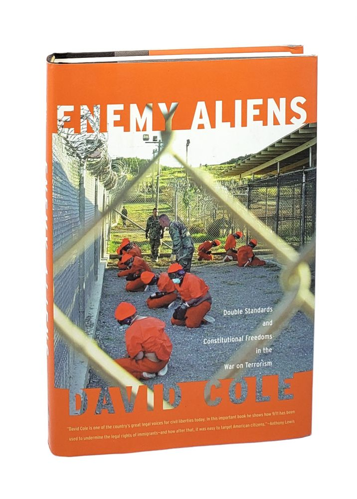 Enemy Aliens: Double Standards and Constitutional Freedoms in the War on Terrorism. David Cole.