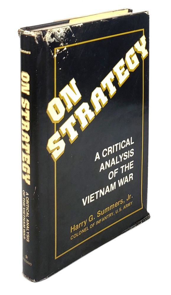 On Strategy: A Critical Analysis of the Vietnam War. Harry G. Summers Jr.
