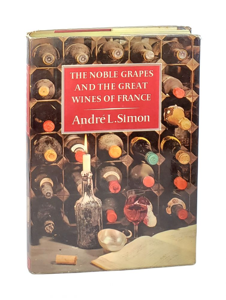 The Noble Grapes and the Great Wines of France. André L. Simon.