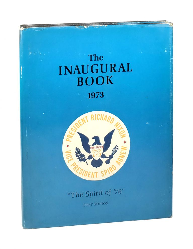 """The Inaugural Book 1973: """"The Spirit of '76"""" [Including Inaugural Festivity Documents]. 1973 Inaugural Committee, Leroy L. Preudhomme, Ollie Atkins, Managing Ed., White House Photographer."""