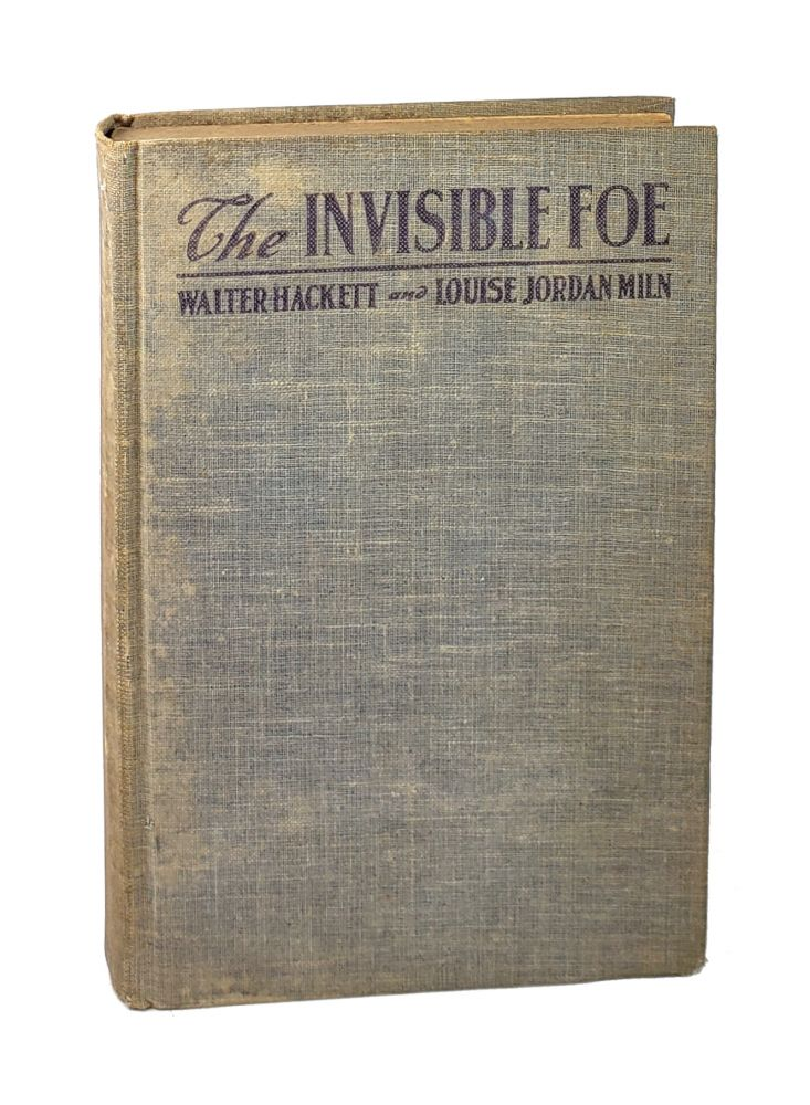The Invisible Foe: A Story Adapted from the Play by Walter Hackett. Louise Jordan Miln, Walter Hackett, story.