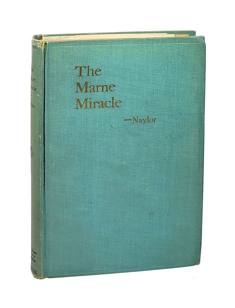 The Marne Miracle: Illustrating the Principles of War. William K. Naylor.