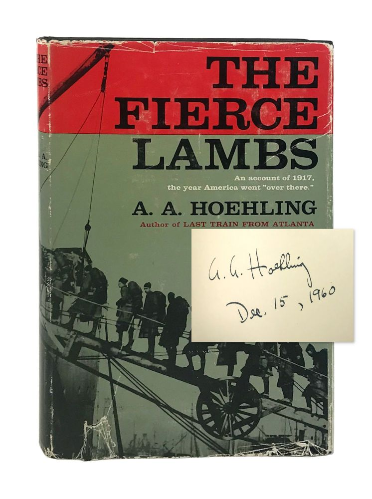 The Fierce Lambs [Signed]. A A. Hoehling.