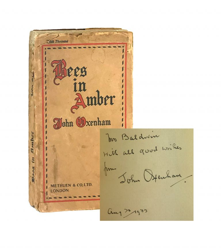 Bees in Amber: A Little Book of Thoughtful Verse [Signed]. John Oxenham, pseud. William Arthur Dunkerley.