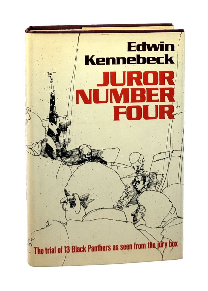 Juror Number Four: The Trial of 13 Black Panthers as Seen From the Jury Box. Edwin Kennebeck.
