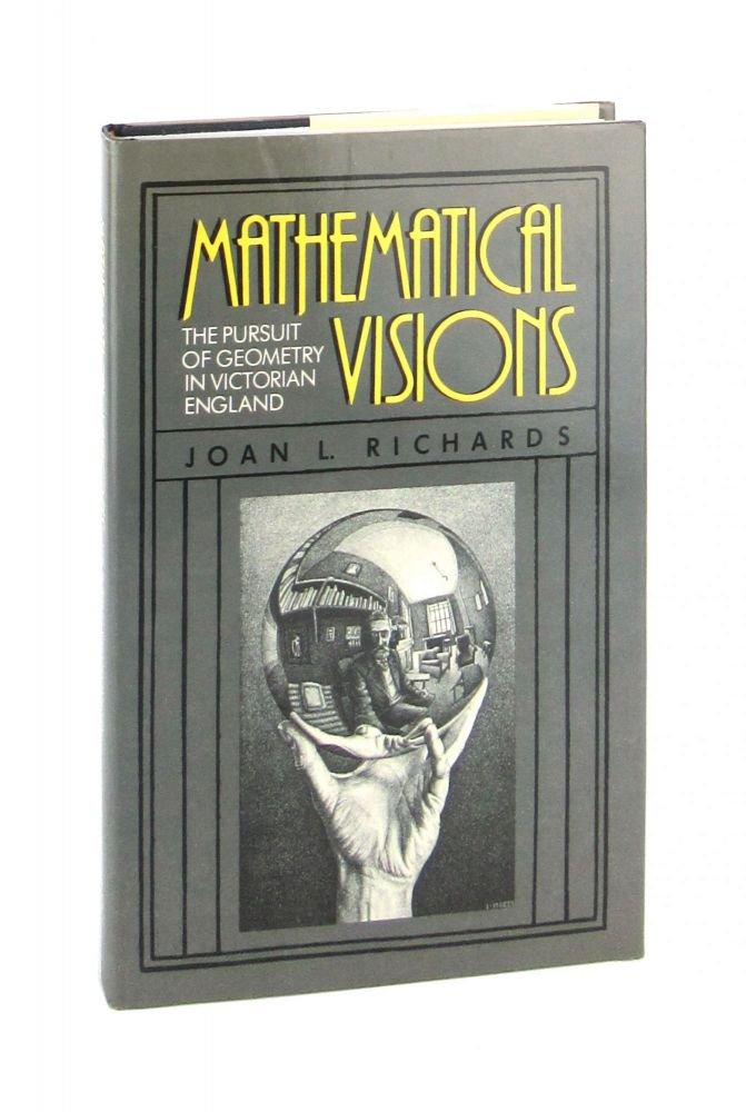 Mathematical Visions: The Pursuit of Geometry in Victorian England. Joan L. Richards.