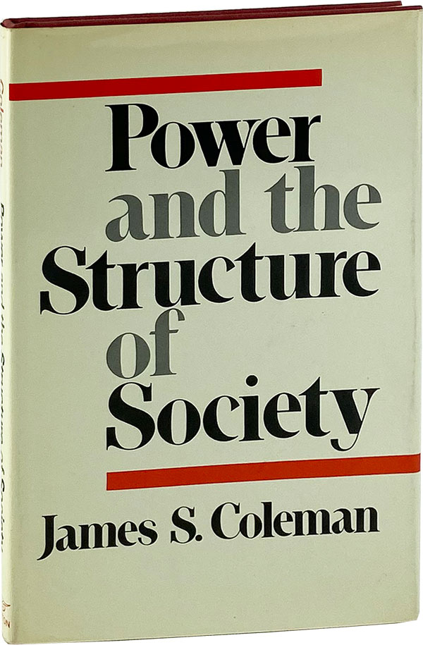 Power and the Structure of Society. James S. Coleman.