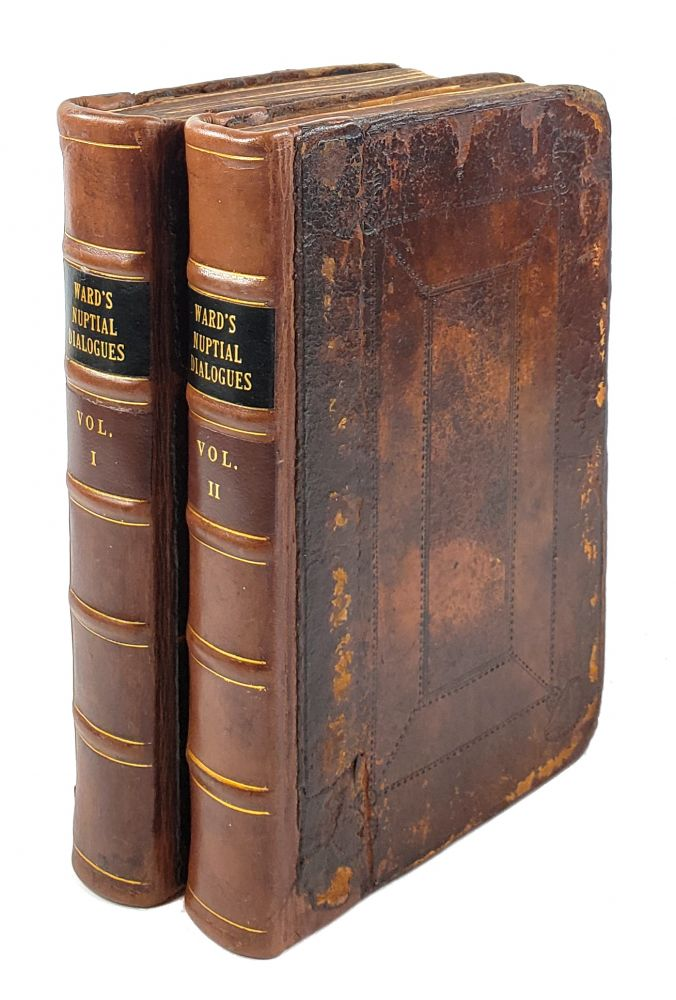 """Nuptial Dialogues and Debates: Or, an Useful Prospect of the Felicities And Discomfots of a Marry'd Life, Incident to all Degrees, from the Throne to The Cottage (2 Volumes). Ned """"Edward"""" Ward."""