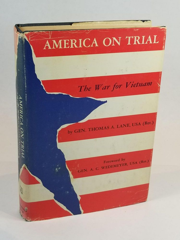 America on Trial: The War for Vietnam. Major General Thomas A. Lane.