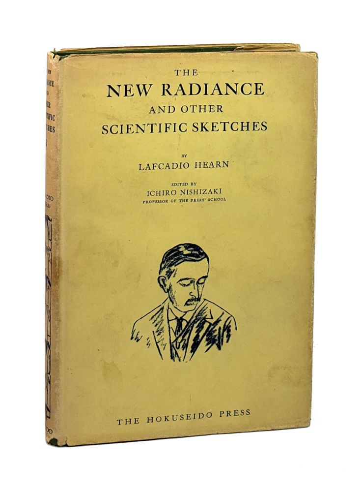 The New Radiance and Other Scientific Sketches. Lafcadio Hearn, Ichiro Nishizaki, Ed.
