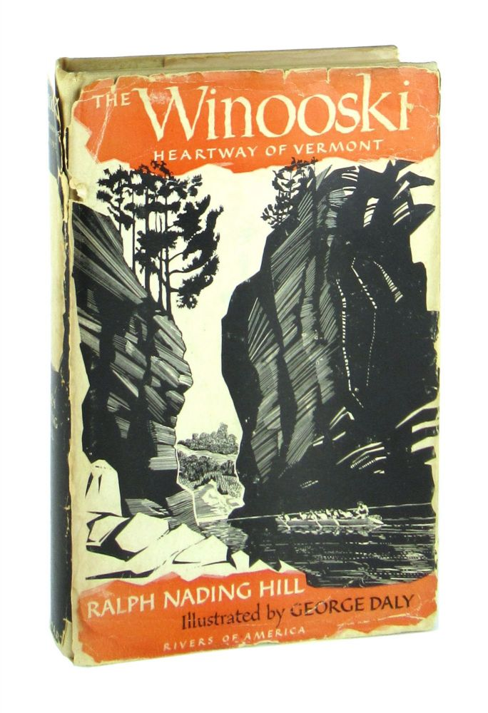 The Winooski: Heartway of Vermont [Richard Spong's copy]. Ralph Nading Hill, George Daly.