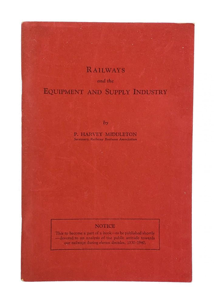Railways and the Equipment and Supply Industry. P. Harvey Middleton.