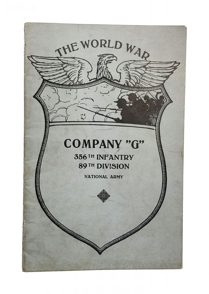 "Brief History of Company ""G"": 356th Infantry 89th Division National Army. United States Army."