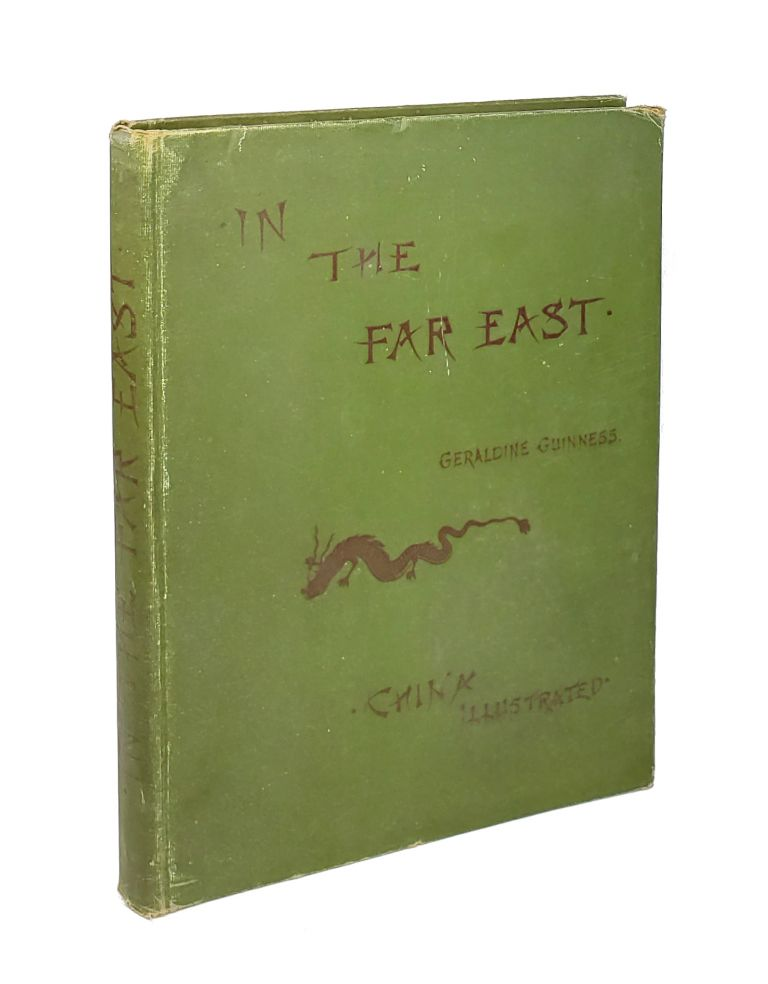 In the Far East: Letters from Geraldine Guinness. Geraldine Taylor, Mrs. Howard Taylor, Geraldine Guinness.