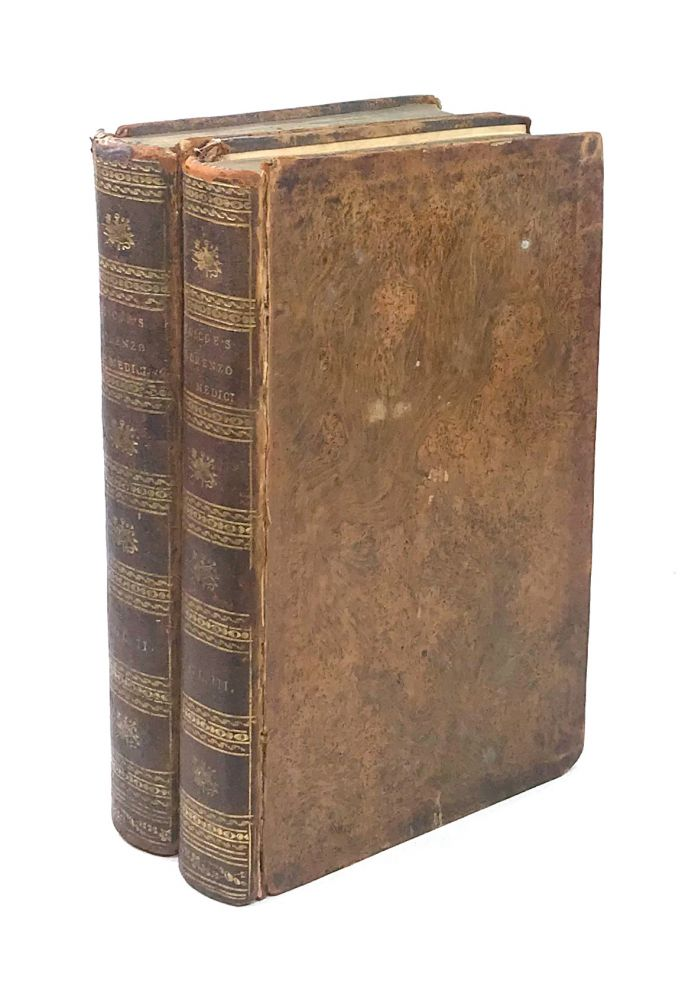 The Life of Lorenzo de' Medici, Called the Magnificent [Vols II and III only; Henry A. Muhlenberg copy]. William Roscoe.