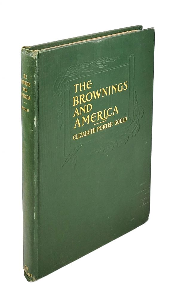 The Brownings and America. Elizabeth Porter Gould.