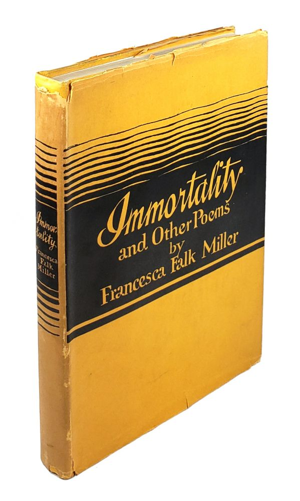 Immortality and Other Poems. Francesca Falk Miller.