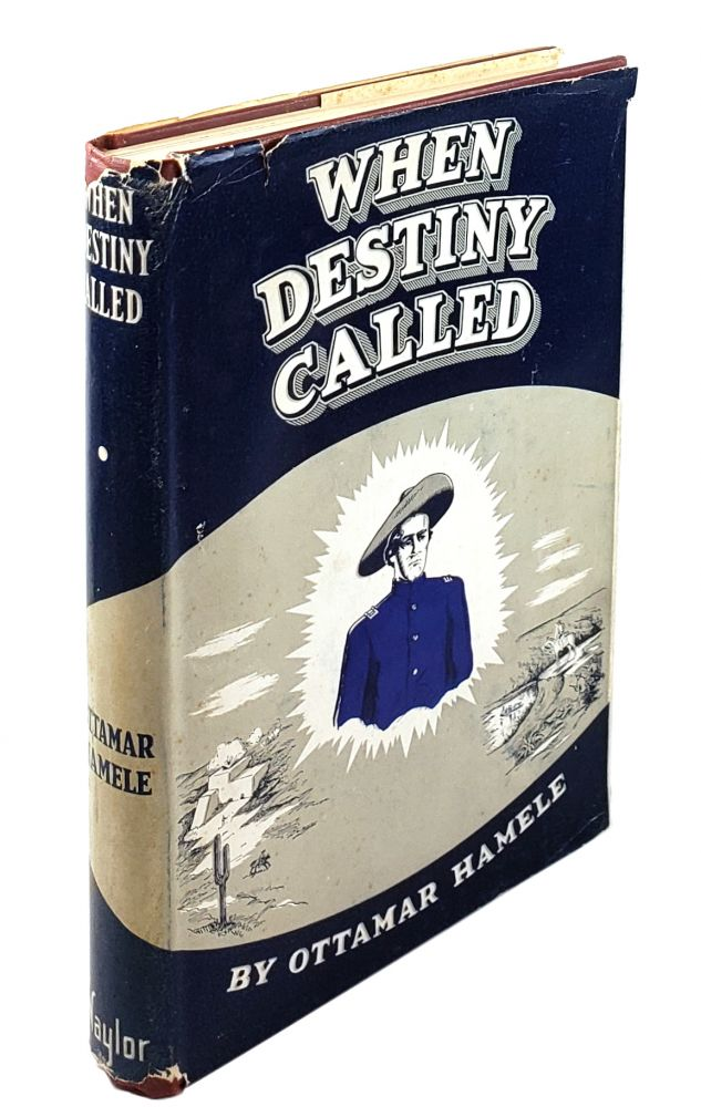 When Destiny Called: A Story of the Doniphan Expedition in the Mexican War. Ottamar Hamele.