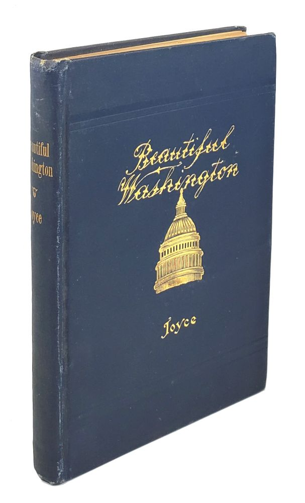 Beautiful Washington. John A. Joyce.