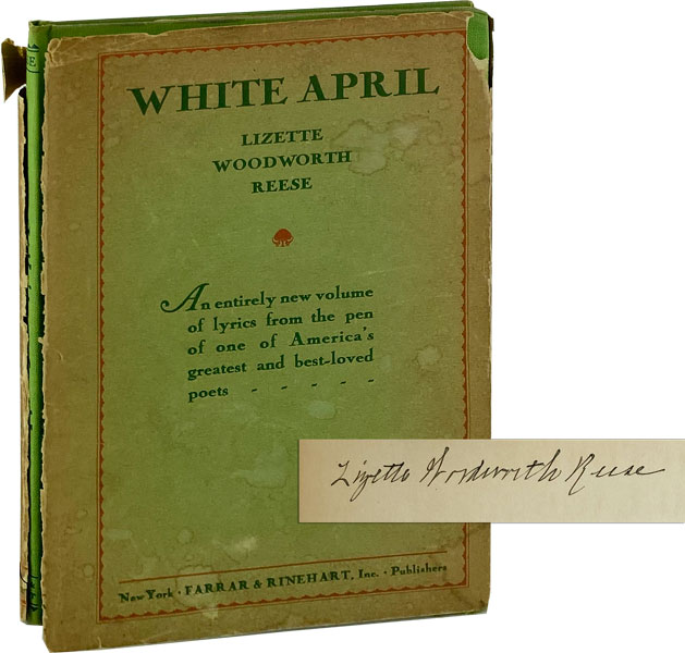 White April and Other Poems [Signed]. Lizette Woodworth Reese.