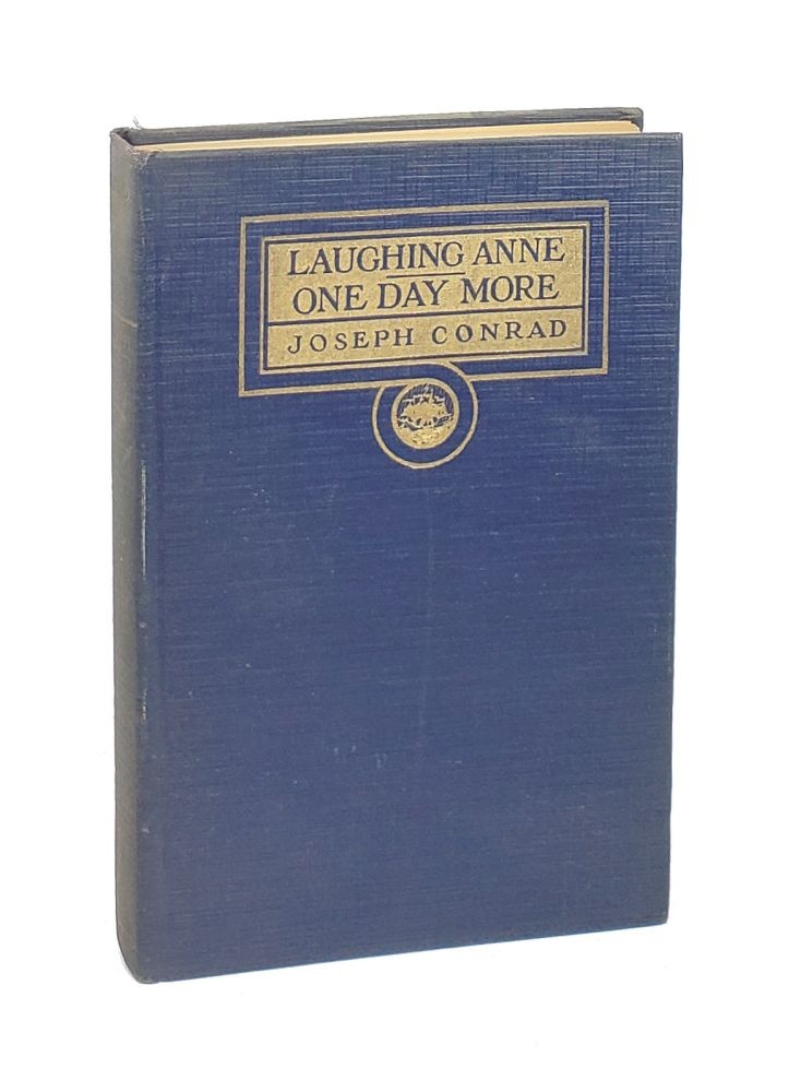 Laughing Anne & One Day More: Two Plays. Joseph Conrad, John Galsworthy, Intro.