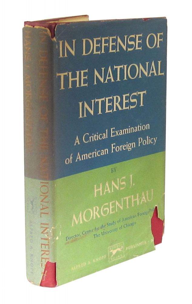In Defense of the National Interest: A Critical Examination of American Foreign Policy. Hans J. Morgenthau.