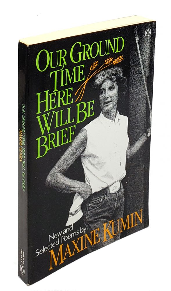 Our Ground Time Here Will be Brief. Maxine Kumin.
