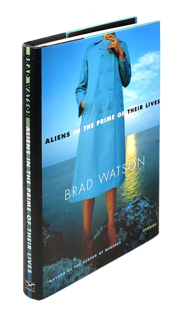 Aliens in the Prime of Their Lives. Brad Watson.