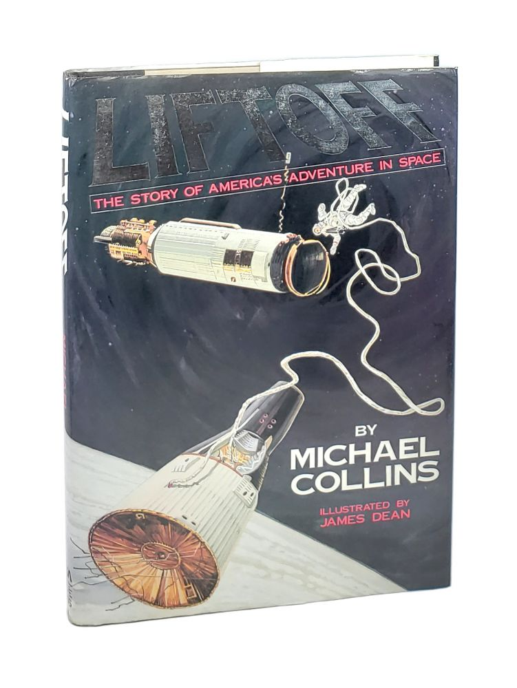 Liftoff: The Story of America's Adventure in Space. Michael Collins, James Dean.