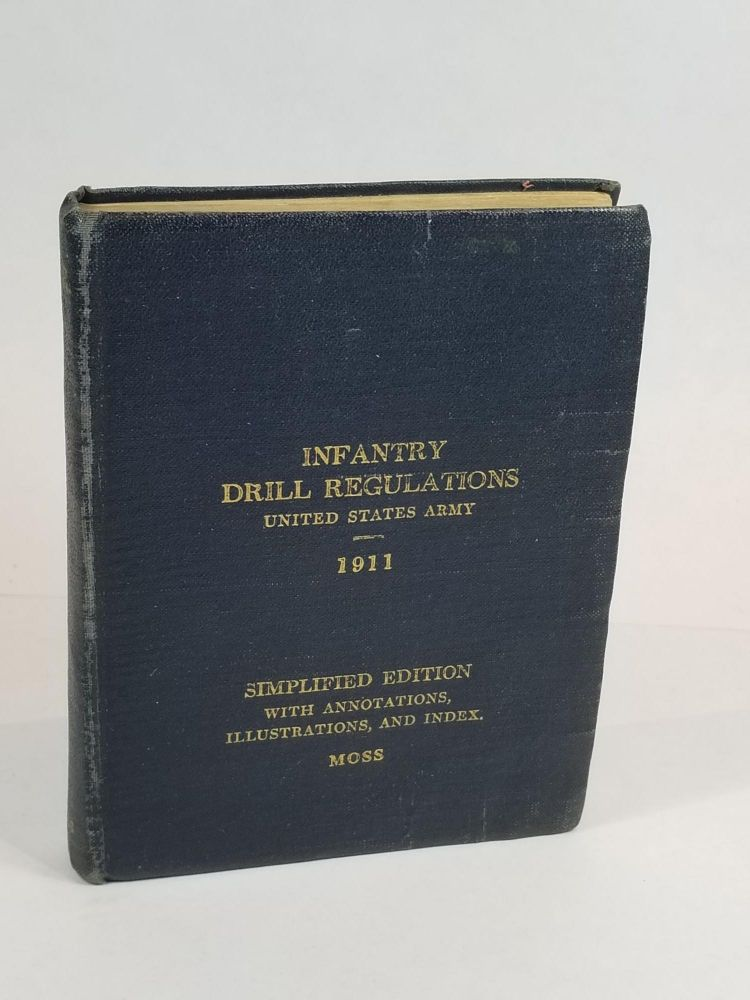 Infantry Drill Regulations 1911. U. S. Army.