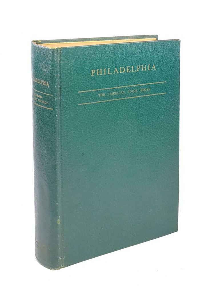 Philadelphia: A Guide to the Nation's Birthplace. Federal Writers' Project Work Projects Administration, WPA.