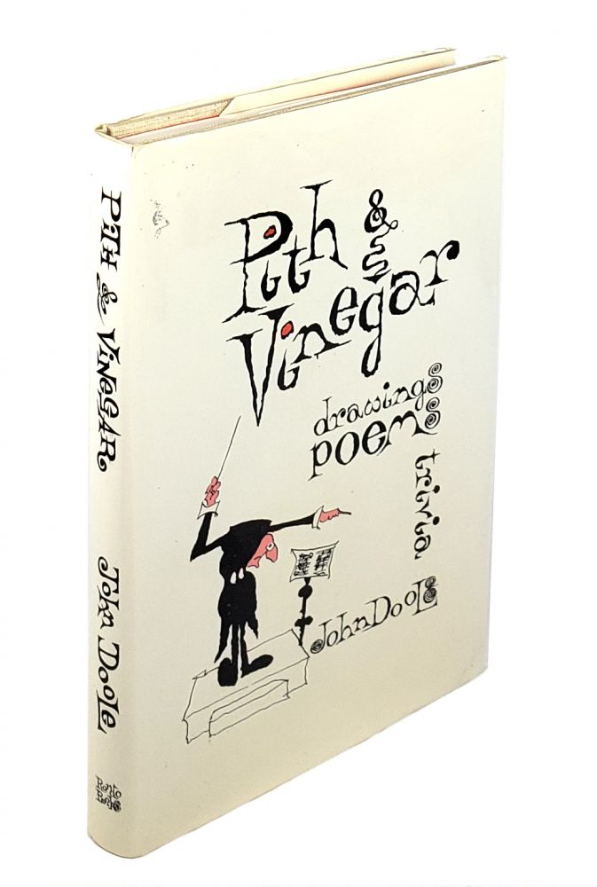 Pith & Vinegar: Drawings, Poems, Trivia. John Doole.