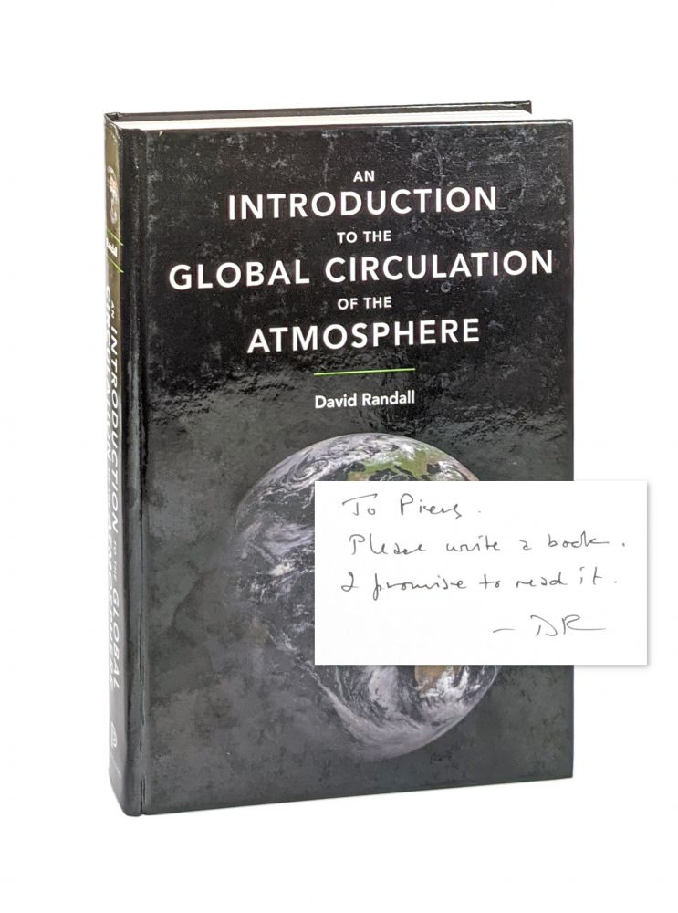 An Introduction to the Global Circulation of the Atmosphere [Signed]. David Randall.