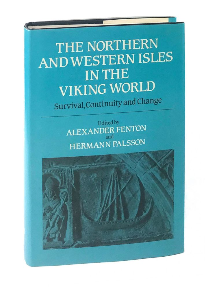 The Northern and Western Isles in the Viking World: Survival, Continuity and Change. Alexander Fenton, Hermann Palsson, ed.