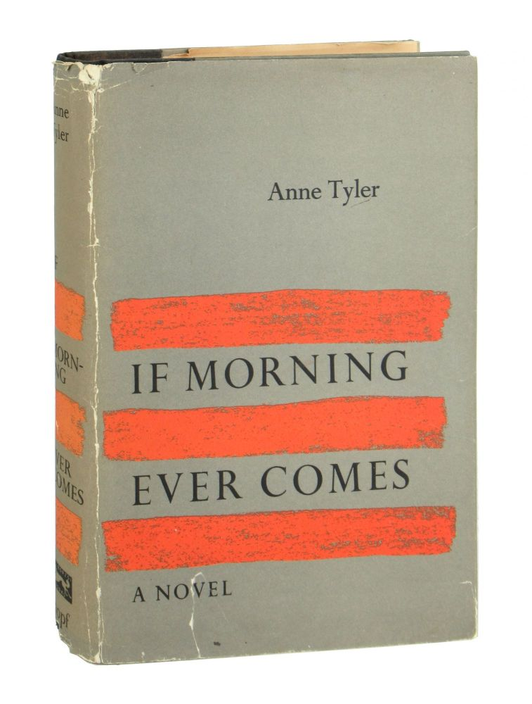 If Morning Ever Comes. Anne Tyler.