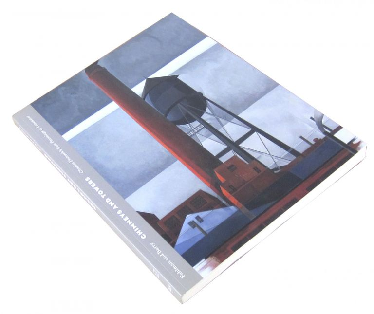 Chimneys and Towers: Charles Demuth's Late Paintings of Lancaster. Betsy Fahlman, Claire Barry.
