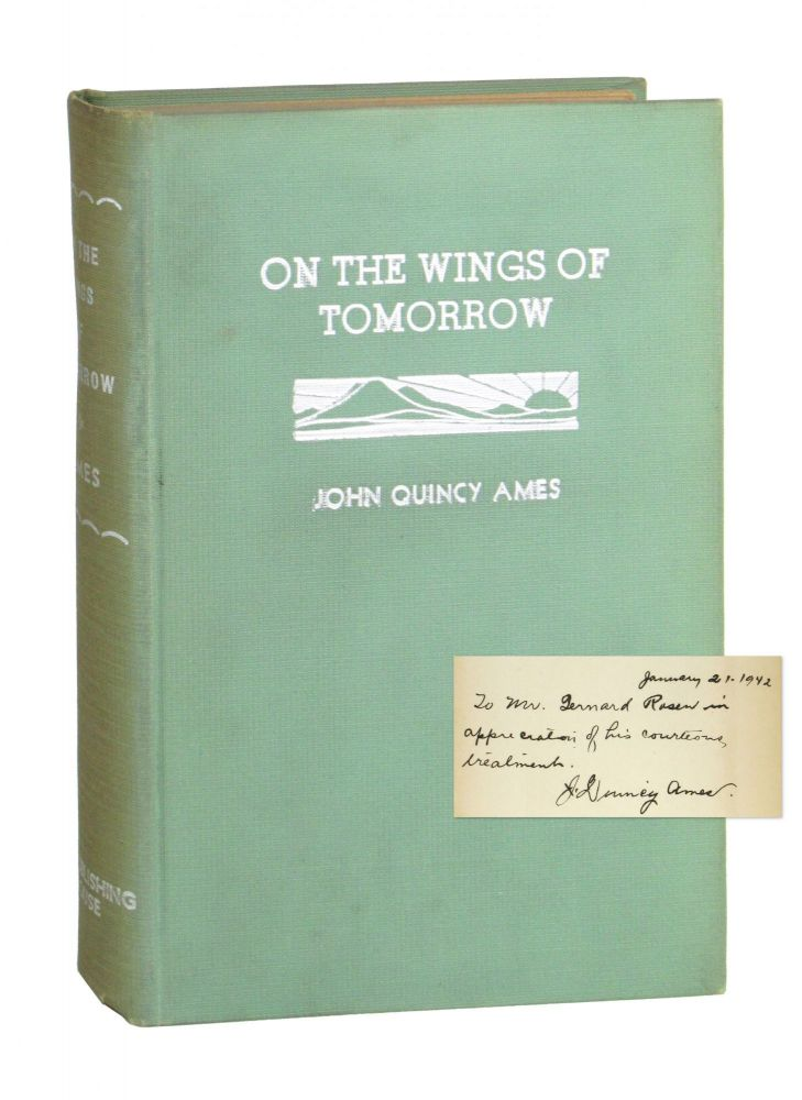On the Wings of Tomorrow [Signed and Inscribed]. John Quincy Ames.