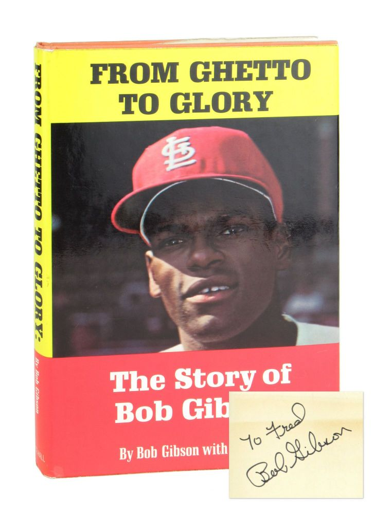 From Ghetto to Glory: The Story of Bob Gibson [Signed]. Bob Gibson, Phil Pepe.