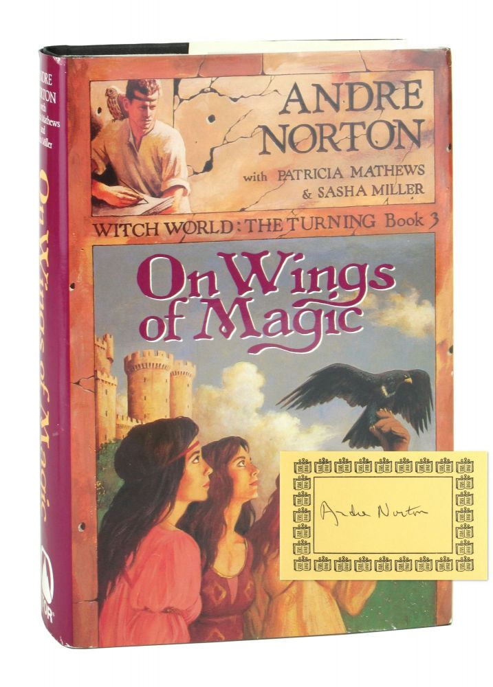 On Wings of Magic - Witch World: The Turning Book 3 [Signed Bookplate Laid in]. Andre Norton, Patricia Mathews, Sasha Miller.
