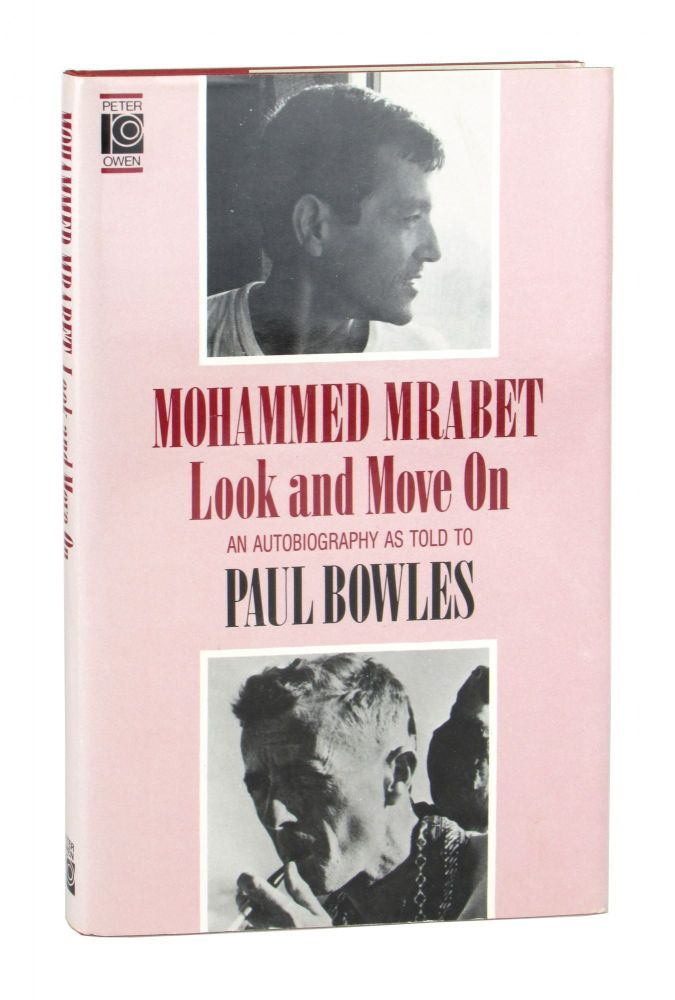 Look and Move On: An Autobiography as Told to Paul Bowles. Mohammed Mrabet, Paul Bowles.