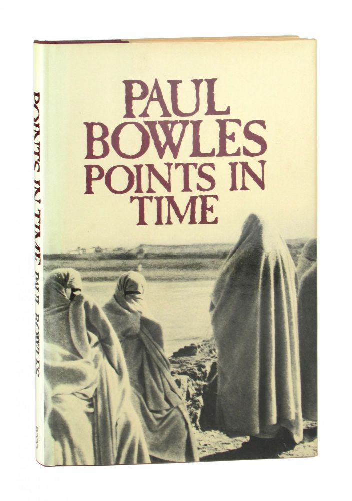 Points in Time. Paul Bowles.