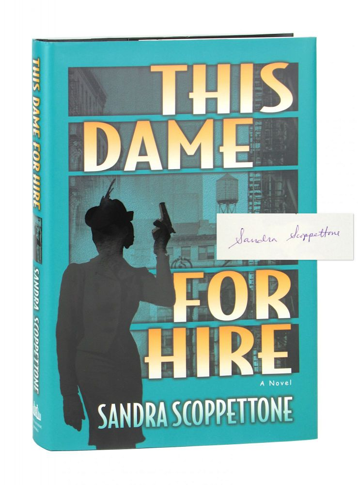This Dame for Hire [Signed]. Sandra Scoppettone.