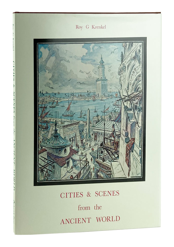 Cities & Scenes from the Ancient World. Roy G. Krenkel.