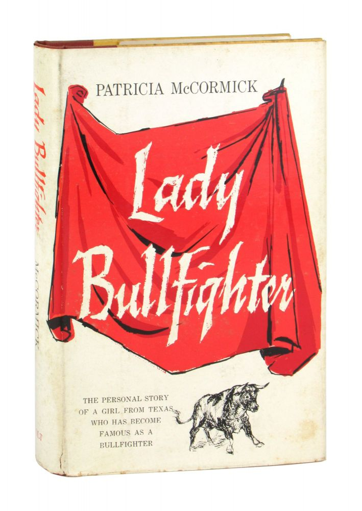 Lady Bullfighter: The Autobiography of the North American Matador. Patricia McCormick.